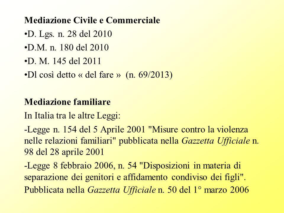 Mediazione Civile e Commerciale D.Lgs. n. 28 del 2010 D.M.
