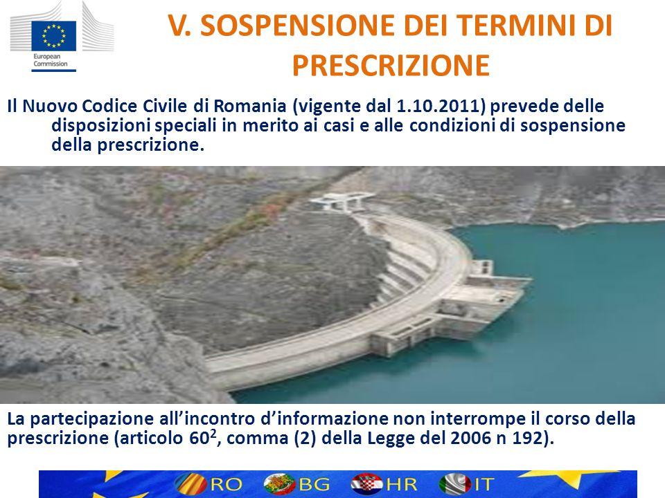 V. SOSPENSIONE DEI TERMINI DI PRESCRIZIONE Il Nuovo Codice Civile di Romania (vigente dal 1.10.2011) prevede delle disposizioni speciali in merito ai