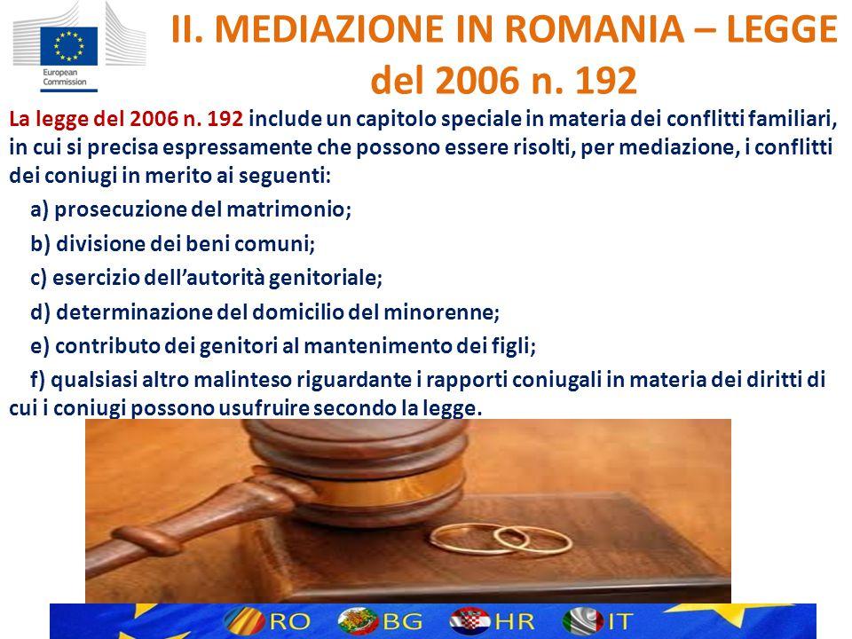 II. MEDIAZIONE IN ROMANIA – LEGGE del 2006 n. 192 La legge del 2006 n.