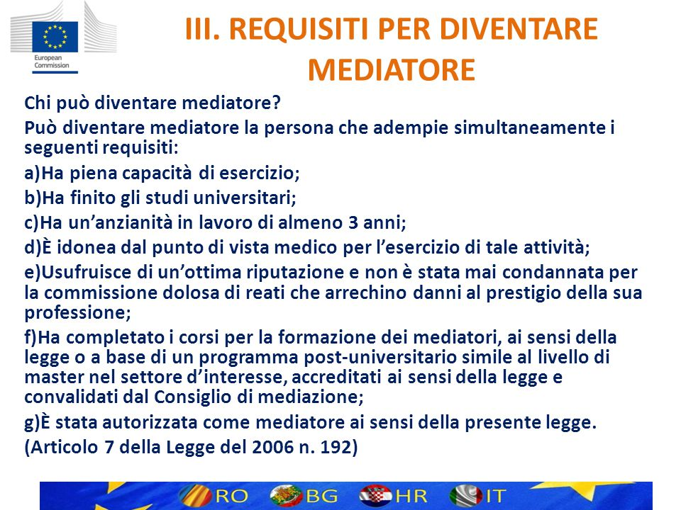 III. REQUISITI PER DIVENTARE MEDIATORE Chi può diventare mediatore.