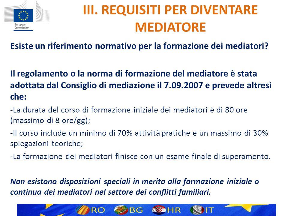 III.REQUISITI PER DIVENTARE MEDIATORE Esiste un sistema nazionale di accreditamento.