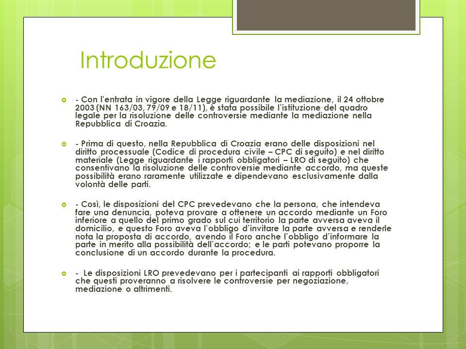 Introduzione  - Con l'entrata in vigore della Legge riguardante la mediazione, il 24 ottobre 2003 (NN 163/03, 79/09 e 18/11), è stata possibile l'ist