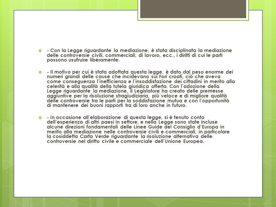  - Con la Legge riguardante la mediazione, è stata disciplinata la mediazione delle controversie civili, commerciali, di lavoro, ecc., i diritti di c