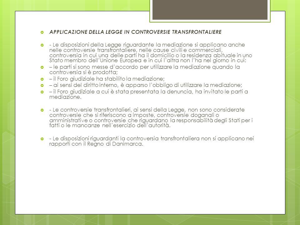  APPLICAZIONE DELLA LEGGE IN CONTROVERSIE TRANSFRONTALIERE  - Le disposizioni della Legge riguardante la mediazione si applicano anche nelle controv