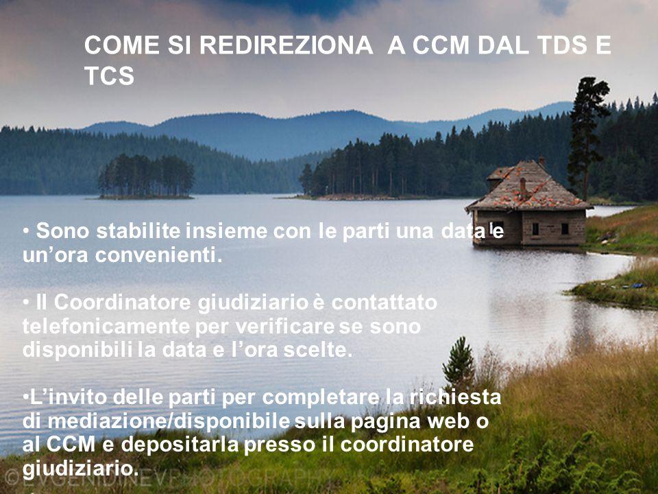 COME SI REDIREZIONA A CCM DAL TDS E TCS Sono stabilite insieme con le parti una data e un'ora convenienti.