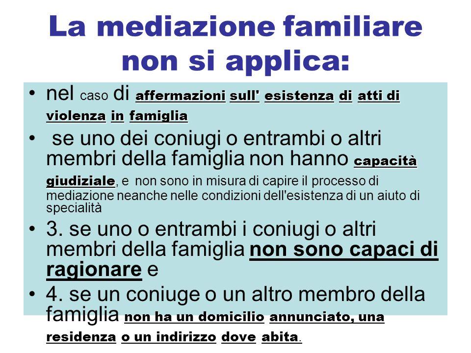 La mediazione familiare non si applica: affermazionisull'esistenzadiatti di violenzainfamiglianel caso di affermazioni sull' esistenza di atti di viol