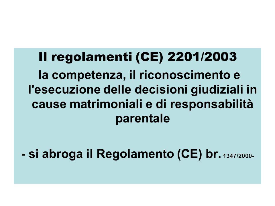 Il regolamenti (CE) 2201/2003 la competenza, il riconoscimento e l'esecuzione delle decisioni giudiziali in cause matrimoniali e di responsabilità par