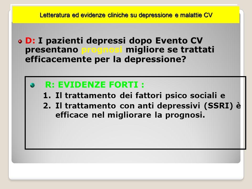 D: C'è un nesso di causa tra Depressione e Malattie CV, indipendente dagli altri fattori di rischio? R: SI Poiché la Mortalità CV nei pazienti depress