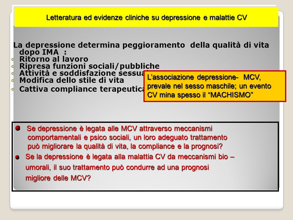 D: Il trattamento della fase acuta dell'IMA e la prevenzione secondaria devono essere differenti nei pazienti depressi rispetto a quelli non? R: I mal