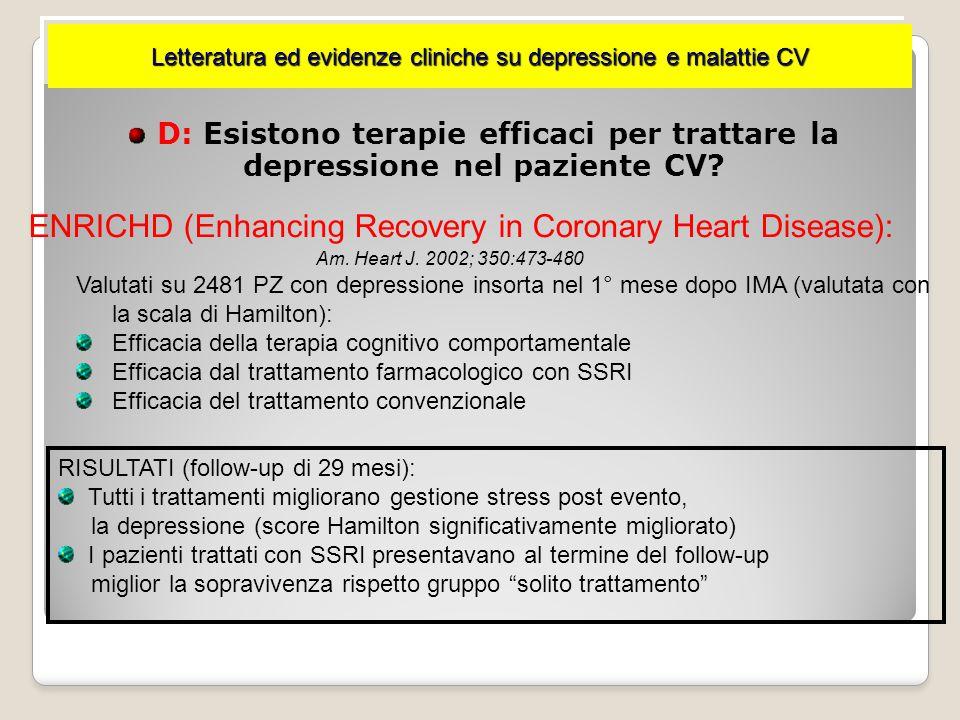 D: Esistono terapie efficaci per trattare la depressione nel paziente CV? Letteratura ed evidenze cliniche su depressione e malattie CV SADHART (Sertr