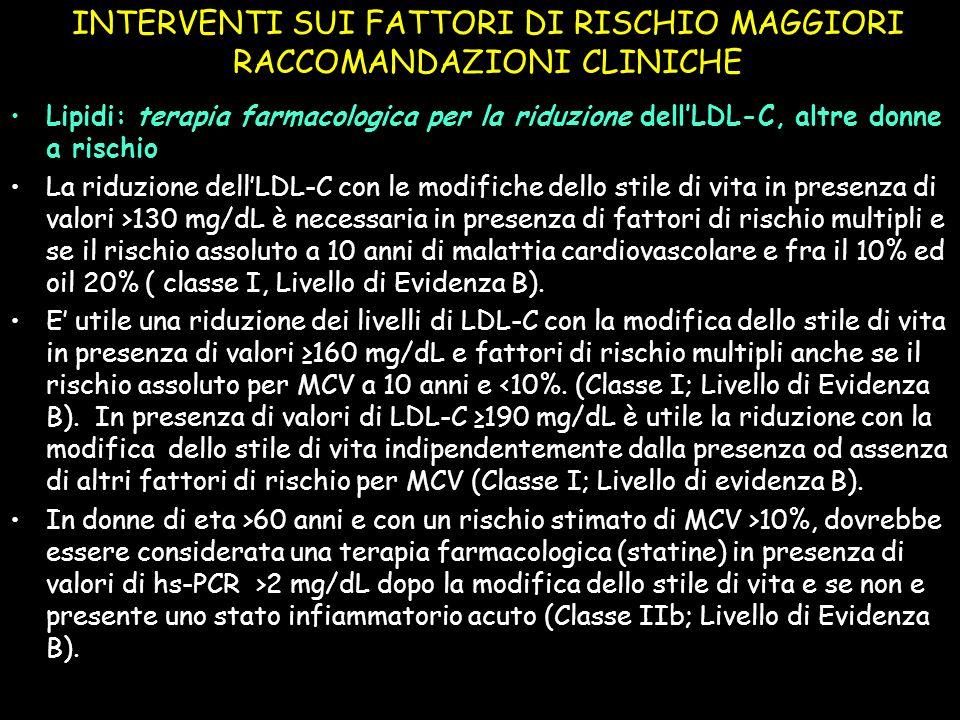 INTERVENTI SUI FATTORI DI RISCHIO MAGGIORI RACCOMANDAZIONI CLINICHE terapia farmacologica per la riduzioneLipidi: terapia farmacologica per la riduzio