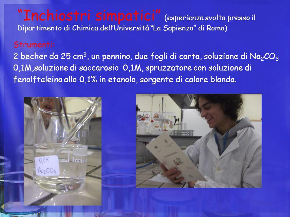 """""""Inchiostri simpatici"""" (esperienza svolta presso il Dipartimento di Chimica dell'Università """"La Sapienza"""" di Roma) Strumenti: 2 becher da 25 cm 3, un"""
