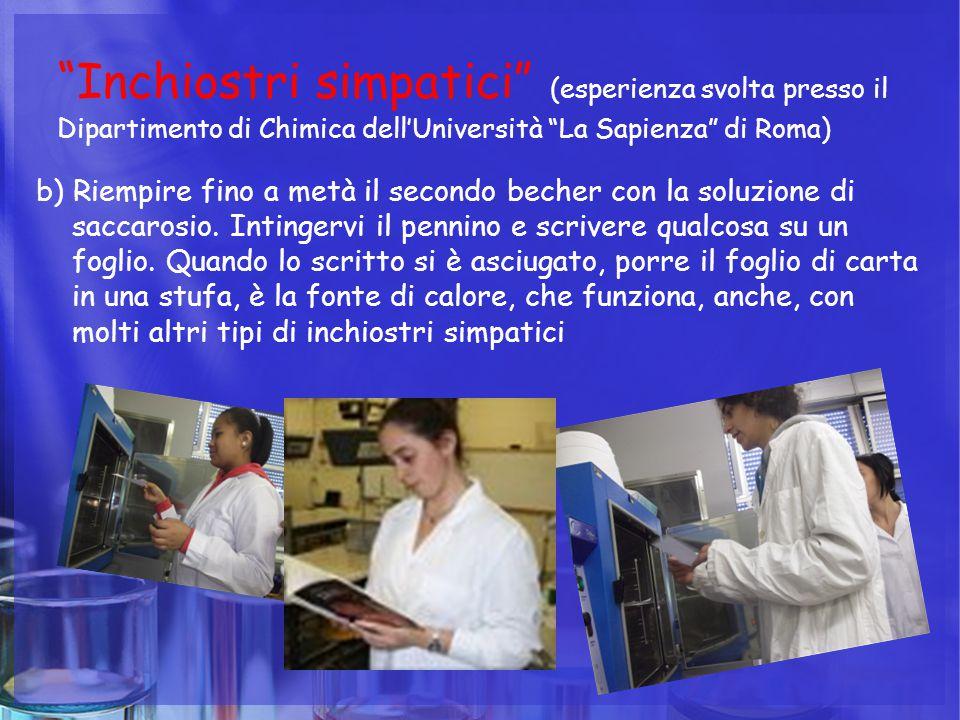 """""""Inchiostri simpatici"""" (esperienza svolta presso il Dipartimento di Chimica dell'Università """"La Sapienza"""" di Roma) b) Riempire fino a metà il secondo"""