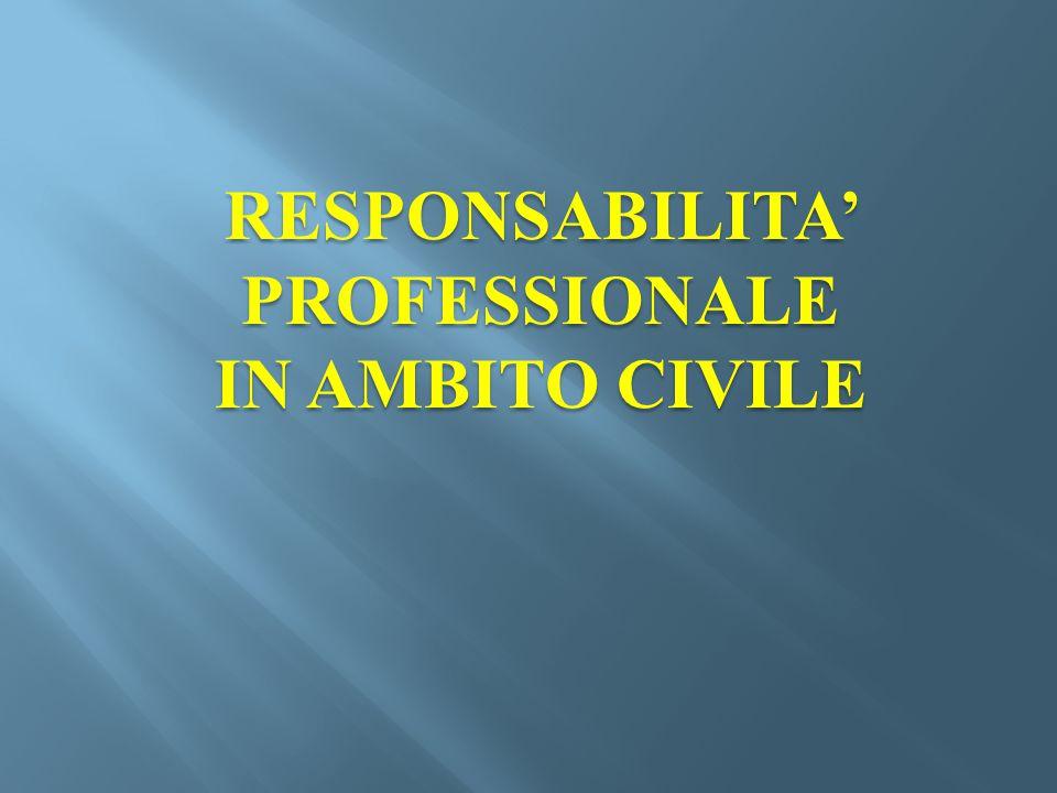 RESPONSABILITA' PROFESSIONALE IN AMBITO CIVILE
