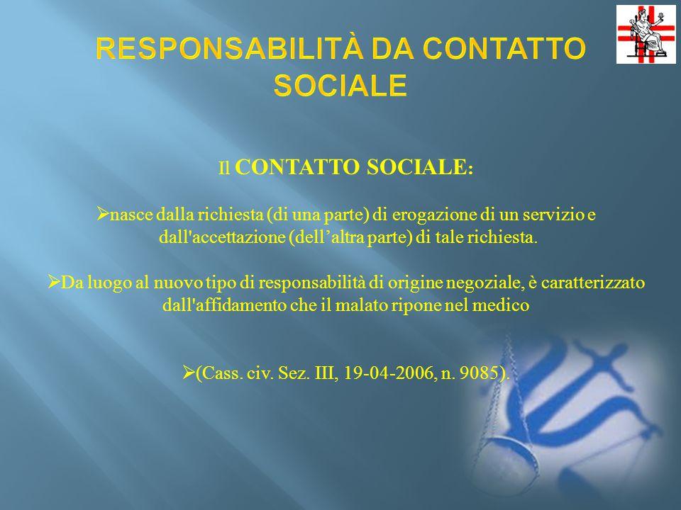 Il CONTATTO SOCIALE :  nasce dalla richiesta (di una parte) di erogazione di un servizio e dall accettazione (dell'altra parte) di tale richiesta.