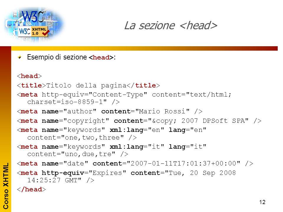 Corso XHTML 13 La sezione racchiude il contenuto del documento.