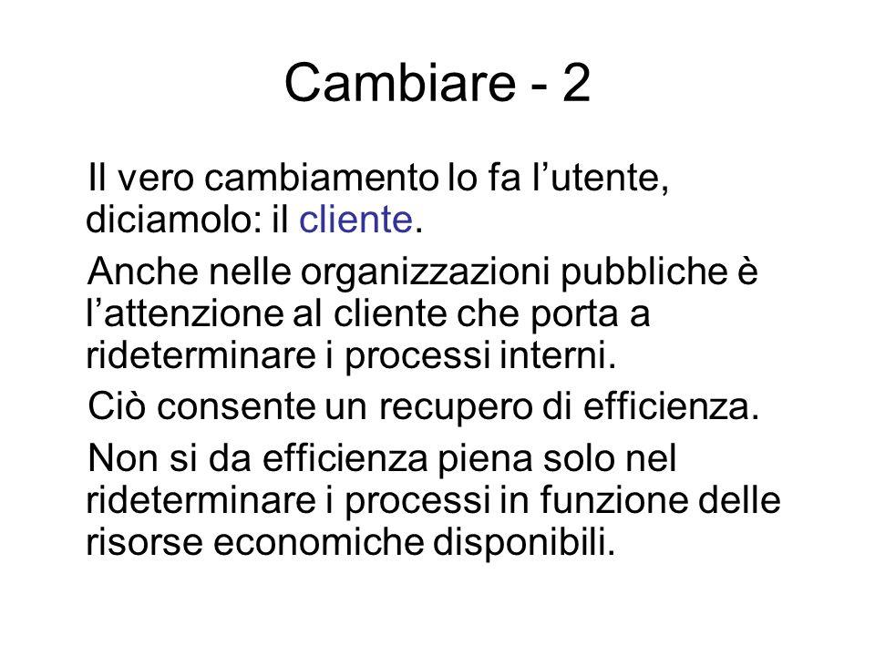 Cambiare - 2 Il vero cambiamento lo fa l'utente, diciamolo: il cliente.