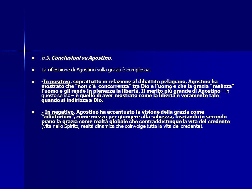 b.3. Conclusioni su Agostino. b.3. Conclusioni su Agostino. La riflessione di Agostino sulla grazia è complessa. La riflessione di Agostino sulla graz