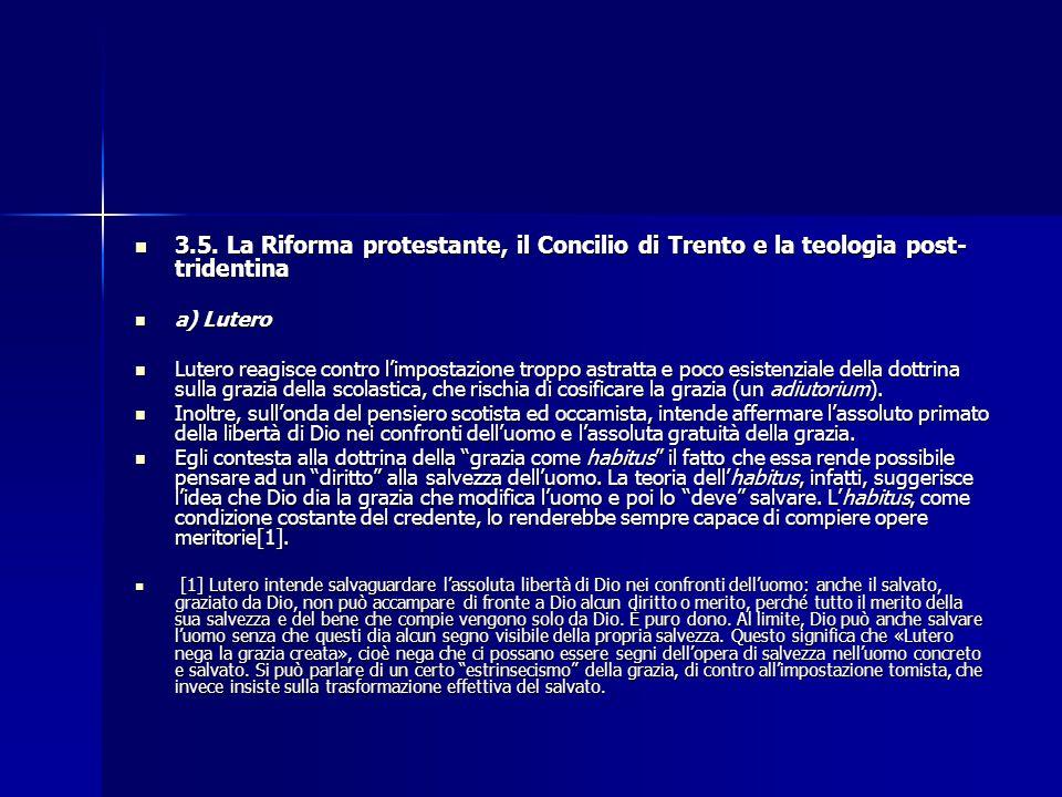 3.5. La Riforma protestante, il Concilio di Trento e la teologia post- tridentina 3.5. La Riforma protestante, il Concilio di Trento e la teologia pos