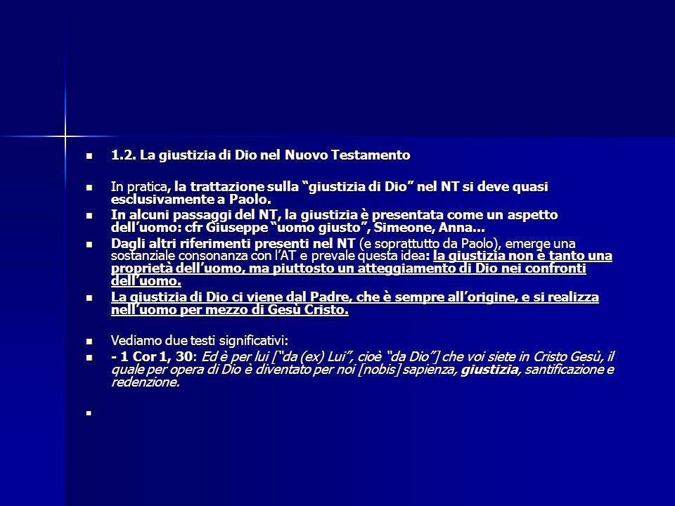 """1.2. La giustizia di Dio nel Nuovo Testamento 1.2. La giustizia di Dio nel Nuovo Testamento In pratica, la trattazione sulla """"giustizia di Dio"""" nel NT"""