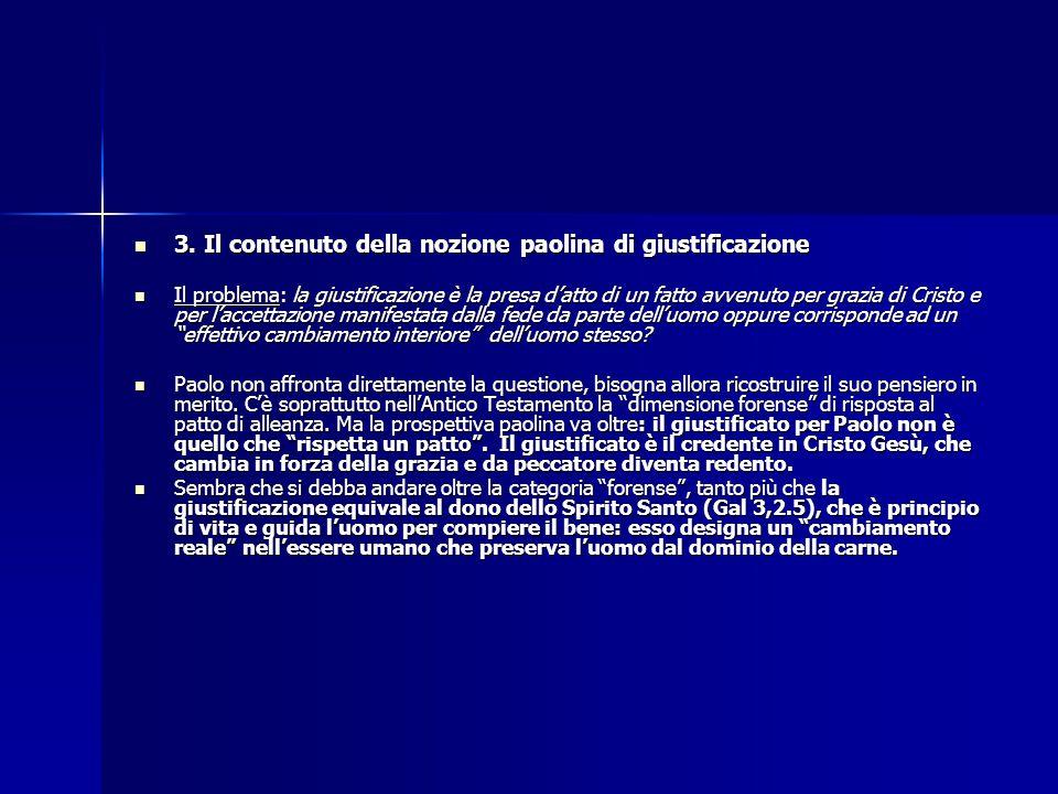 3. Il contenuto della nozione paolina di giustificazione 3. Il contenuto della nozione paolina di giustificazione Il problema: la giustificazione è la