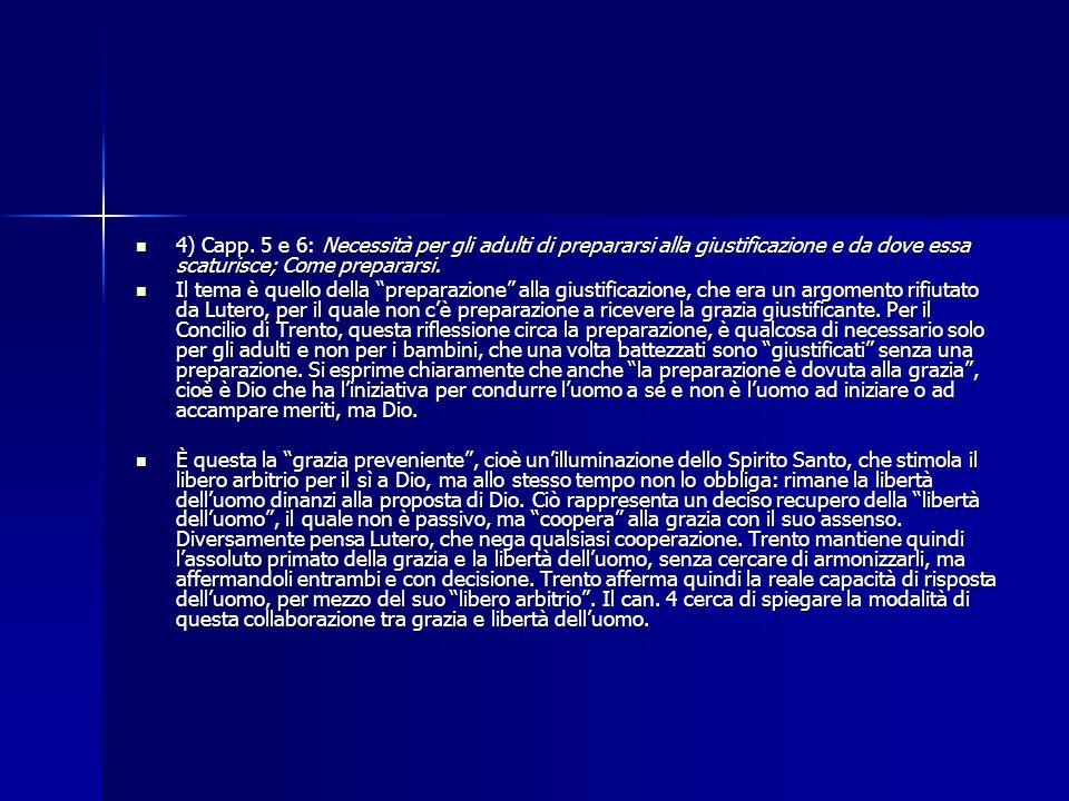 4) Capp. 5 e 6: Necessità per gli adulti di prepararsi alla giustificazione e da dove essa scaturisce; Come prepararsi. 4) Capp. 5 e 6: Necessità per