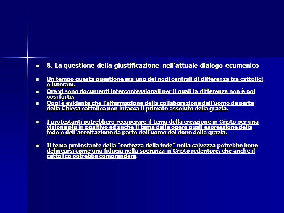 8. La questione della giustificazione nell'attuale dialogo ecumenico 8. La questione della giustificazione nell'attuale dialogo ecumenico Un tempo que