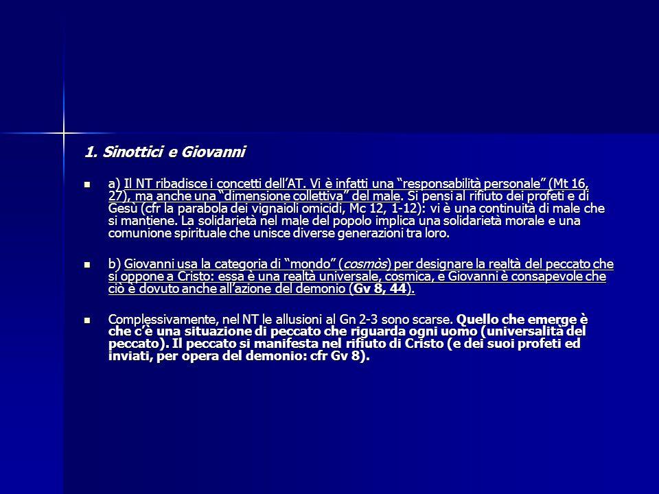 """1. Sinottici e Giovanni a) Il NT ribadisce i concetti dell'AT. Vi è infatti una """"responsabilità personale"""" (Mt 16, 27), ma anche una """"dimensione colle"""