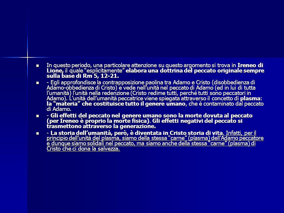 """In questo periodo, una particolare attenzione su questo argomento si trova in Ireneo di Lione, il quale """"esplicitamente"""" elabora una dottrina del pecc"""