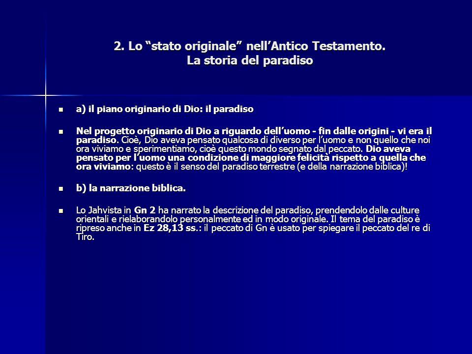 """2. Lo """"stato originale"""" nell'Antico Testamento. La storia del paradiso a) il piano originario di Dio: il paradiso a) il piano originario di Dio: il pa"""