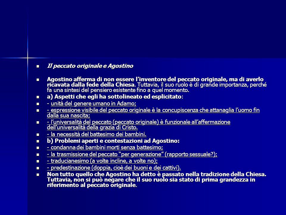 Il peccato originale e Agostino Il peccato originale e Agostino Agostino afferma di non essere l'inventore del peccato originale, ma di averlo ricavat