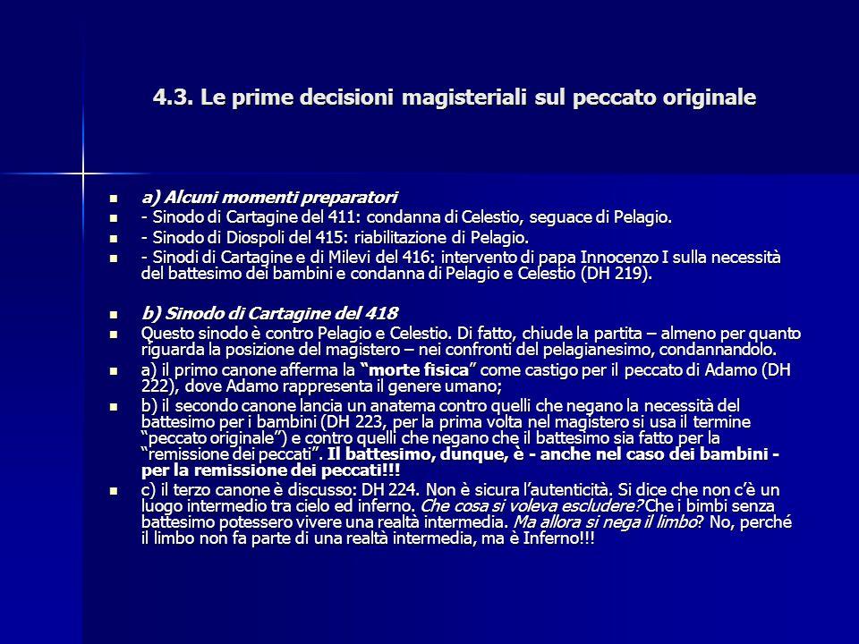 4.3. Le prime decisioni magisteriali sul peccato originale a) Alcuni momenti preparatori a) Alcuni momenti preparatori - Sinodo di Cartagine del 411: