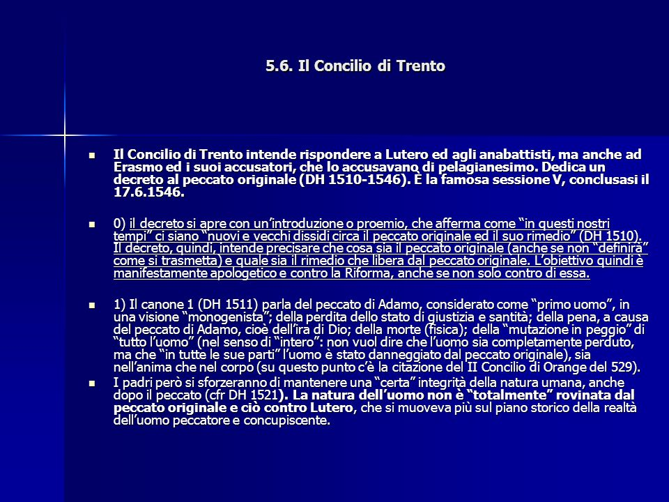 5.6. Il Concilio di Trento Il Concilio di Trento intende rispondere a Lutero ed agli anabattisti, ma anche ad Erasmo ed i suoi accusatori, che lo accu