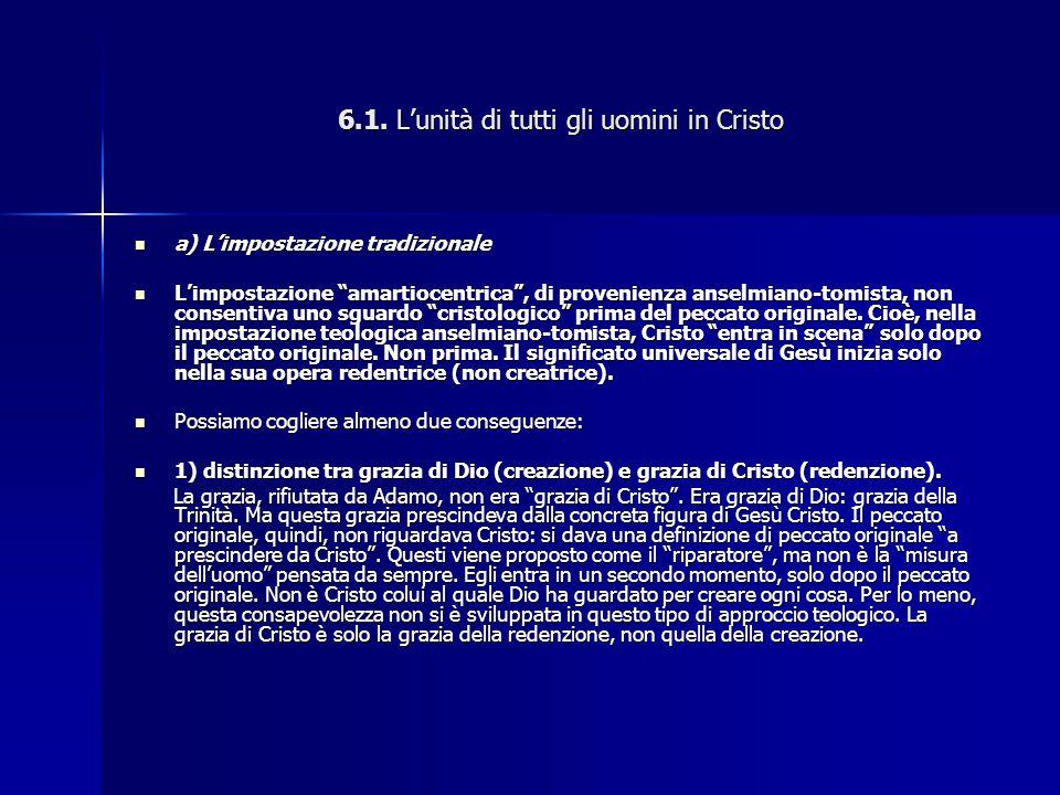 """6.1. L'unità di tutti gli uomini in Cristo a) L'impostazione tradizionale a) L'impostazione tradizionale L'impostazione """"amartiocentrica"""", di provenie"""