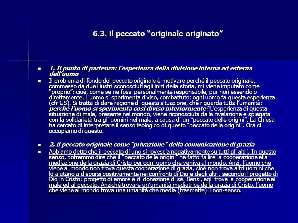 """6.3. il peccato """"originale originato"""" 1. Il punto di partenza: l'esperienza della divisione interna ed esterna dell'uomo 1. Il punto di partenza: l'es"""
