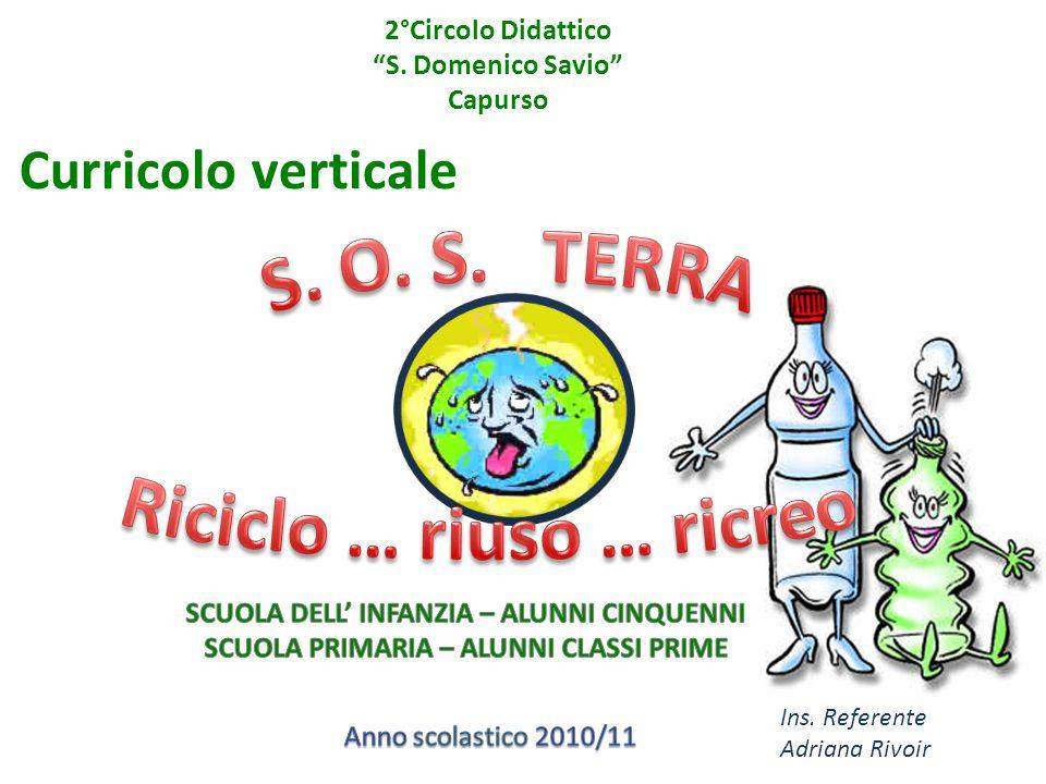 """2°Circolo Didattico """"S. Domenico Savio"""" Capurso Curricolo verticale Ins. Referente Adriana Rivoir"""
