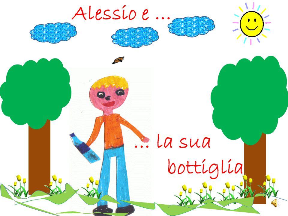 Alessio e … … la sua bottiglia
