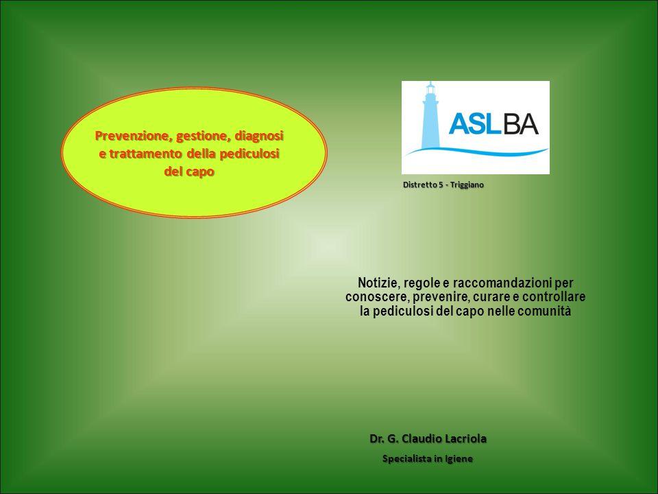 Notizie, regole e raccomandazioni per conoscere, prevenire, curare e controllare la pediculosi del capo nelle comunità Dr. G. Claudio Lacriola Special