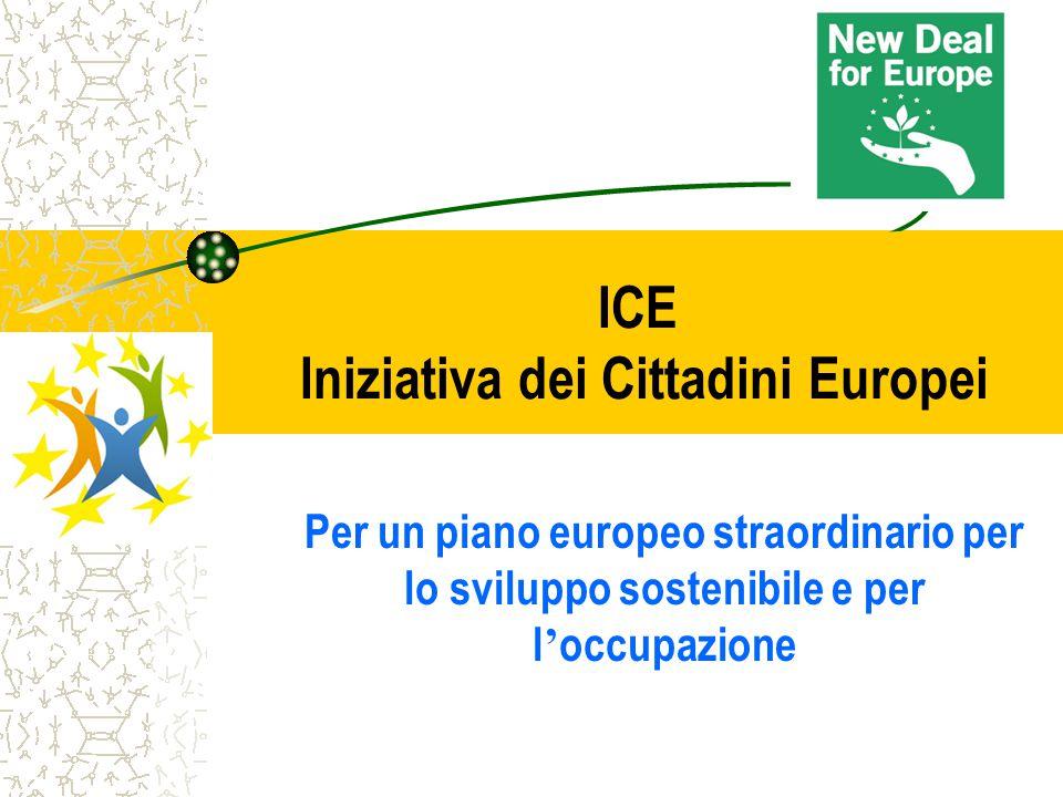 ICE Iniziativa dei Cittadini Europei Per un piano europeo straordinario per lo sviluppo sostenibile e per l ' occupazione