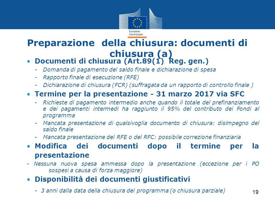 Preparazione della chiusura: documenti di chiusura (a) Documenti di chiusura (Art.89(1) Reg. gen.) -Domanda di pagamento del saldo finale e dichiarazi