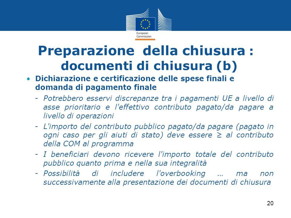 Preparazione della chiusura : documenti di chiusura (b) Dichiarazione e certificazione delle spese finali e domanda di pagamento finale -Potrebbero es
