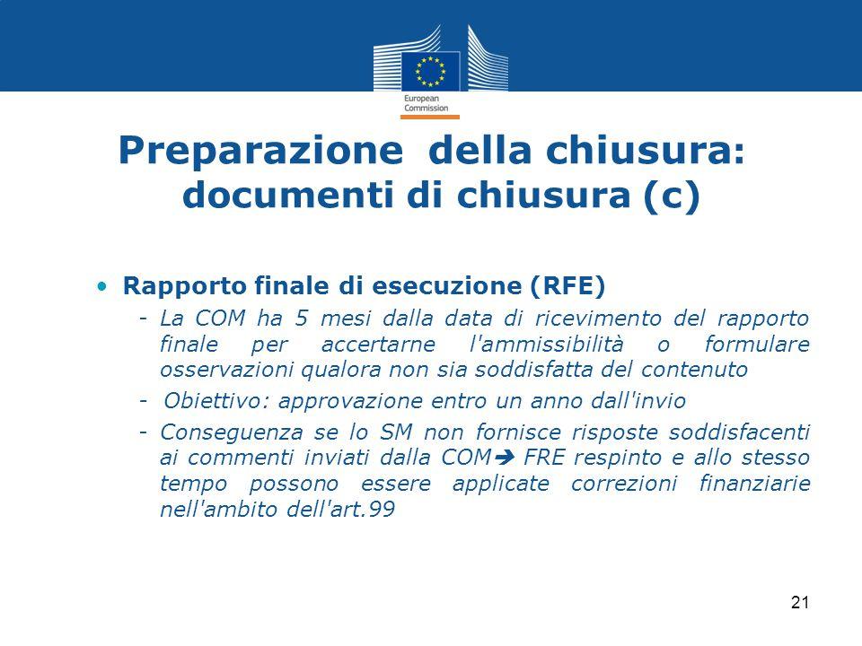 Preparazione della chiusura : documenti di chiusura (c) Rapporto finale di esecuzione (RFE) -La COM ha 5 mesi dalla data di ricevimento del rapporto f