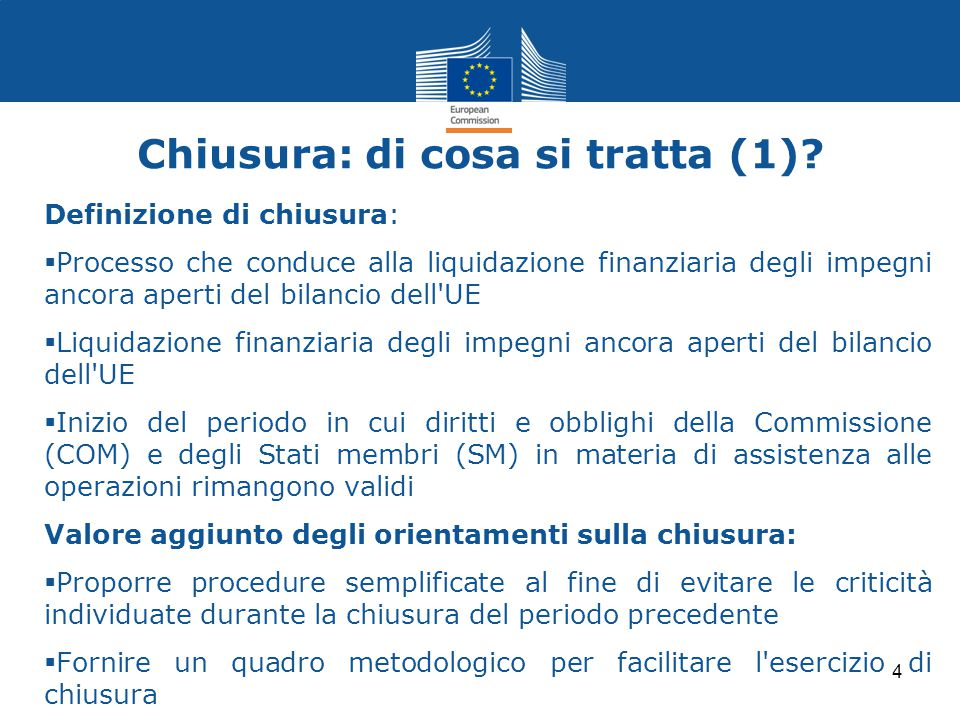 Definizione di chiusura:  Processo che conduce alla liquidazione finanziaria degli impegni ancora aperti del bilancio dell'UE  Liquidazione finanzia