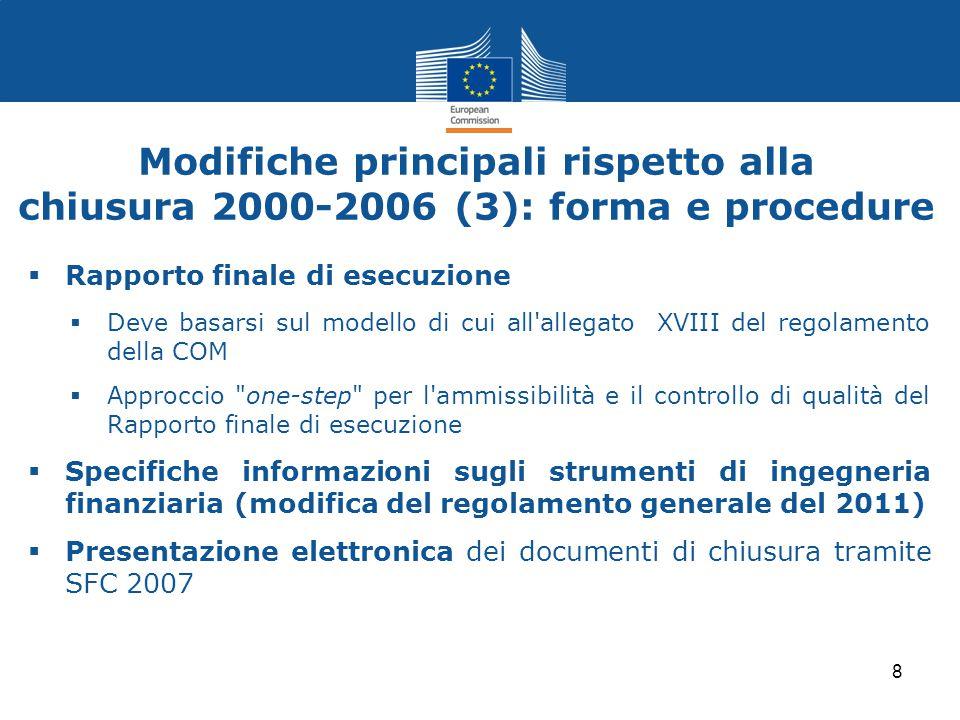  Rapporto finale di esecuzione  Deve basarsi sul modello di cui all'allegato XVIII del regolamento della COM  Approccio