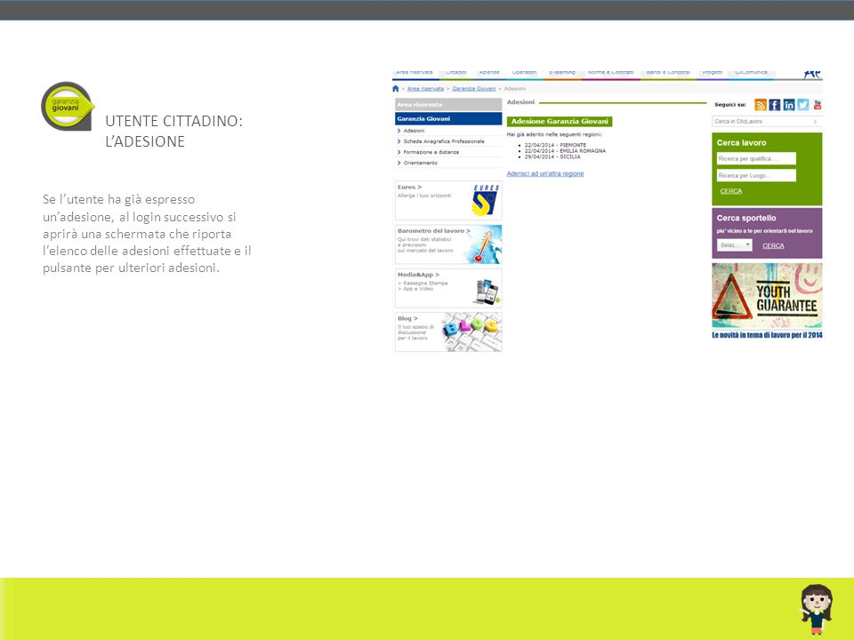 Se l'utente ha già espresso un'adesione, al login successivo si aprirà una schermata che riporta l'elenco delle adesioni effettuate e il pulsante per