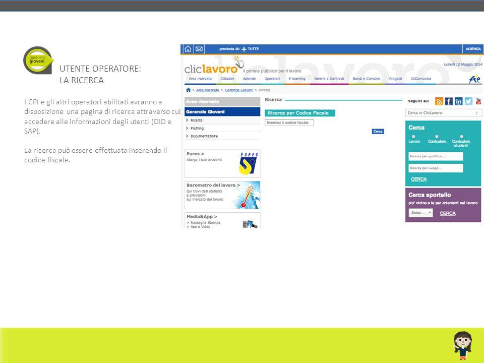 I CPI e gli altri operatori abilitati avranno a disposizione una pagina di ricerca attraverso cui accedere alle informazioni degli utenti (DID e SAP).