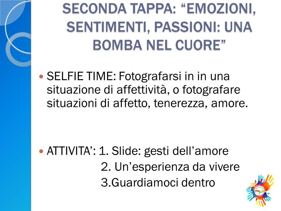 "SECONDA TAPPA: ""EMOZIONI, SENTIMENTI, PASSIONI: UNA BOMBA NEL CUORE"" SELFIE TIME: Fotografarsi in in una situazione di affettività, o fotografare situ"