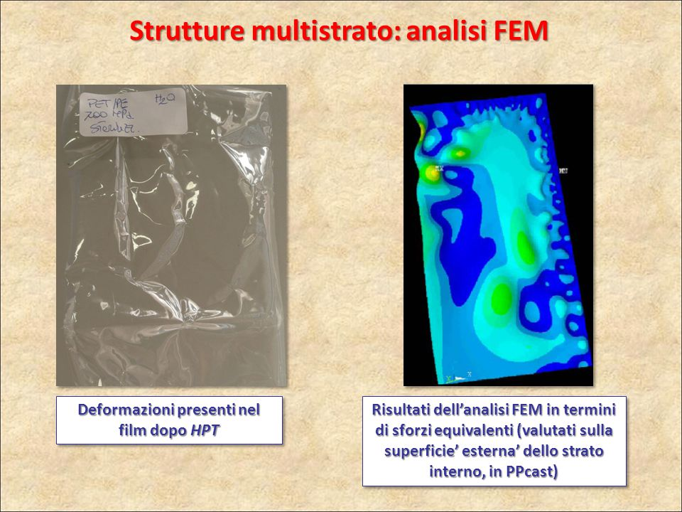 Risultati dell'analisi FEM in termini di sforzi equivalenti (valutati sulla superficie' esterna' dello strato interno, in PPcast) Deformazioni present