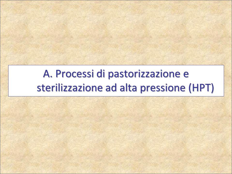 A. Processi di pastorizzazione e sterilizzazione ad alta pressione (HPT)