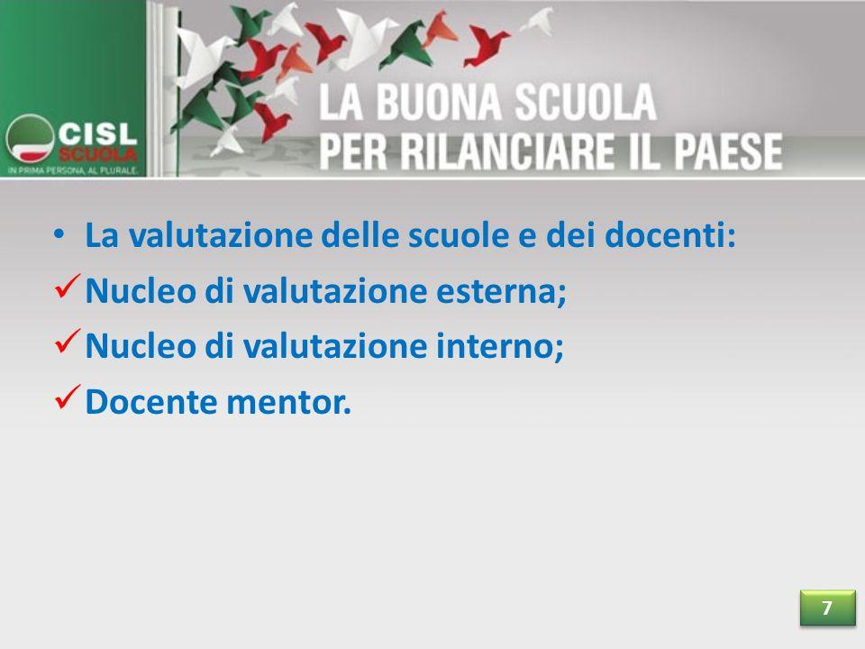 La valutazione delle scuole e dei docenti: Nucleo di valutazione esterna; Nucleo di valutazione interno; Docente mentor.